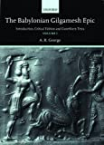 img - for The Babylonian Gilgamesh Epic: Introduction, Critical Edition and Cuneiform Texts 2 Volumes book / textbook / text book
