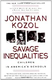Savage Inequalities: Children in America's Schools (0060974990) by Jonathan Kozol