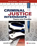 img - for Criminal Justice Internships, Seventh Edition: Theory Into Practice book / textbook / text book