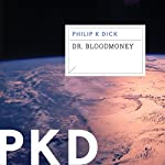 Dr. Bloodmoney | Philip K. Dick