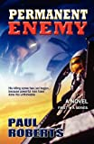 PERMANENT ENEMY (0615466354) by Roberts, Paul