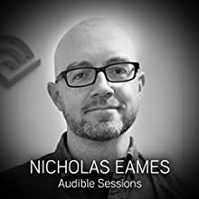 Nicholas Eames: Audible Sessions: FREE Exclusive Interview Discours Auteur(s) : Robin Morgan Narrateur(s) : Nicholas Eames