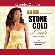 Stone Cold Liar: Misadventures of Mink LaRue, Book 5 (       UNABRIDGED) by Noire Narrated by Kentra Lynn
