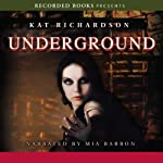 Underground: Greywalker, Book 3 (       UNABRIDGED) by Kat Richardson Narrated by Mia Barron