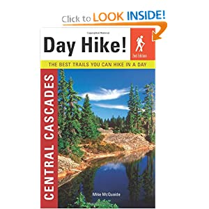 Day Hike! Central Cascades: The Best Trails You Can Hike in a Day