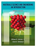 img - for Materials Science and Engineering: An Introduction 8th edition by William D. Callister Jr., David G. Rethwisch (2009) Hardcover book / textbook / text book