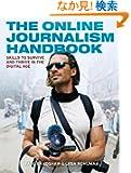 The Online Journalism Handbook: Skills to survive and thrive in the digital age (Longman Practical Journalism Series)