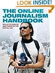 The Online Journalism Handbook: Skill...