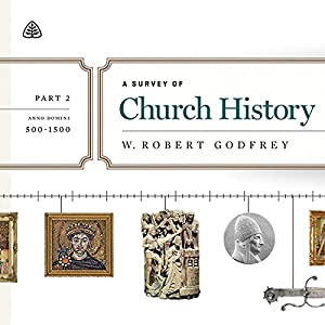 A Survey of Church History Teaching Series, Part 2 Audiobook