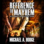 Reference to Mayhem: Cameron Kane Series | Michael A. Hodge
