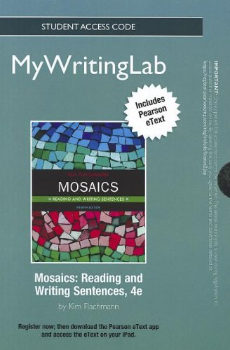 MyWritingLab with Pearson eText -- Standalone Access Card -- for Mosaics: Reading and Writing Sentences (4th Edition) (M