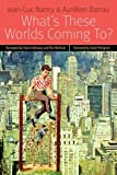 img - for What's These Worlds Coming To? (Forms of Living) book / textbook / text book