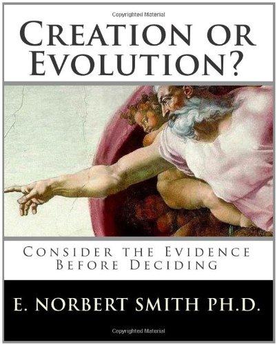 Creation or Evolution?: Consider the Evidence Before Deciding