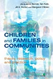 img - for Children and Families in Communities: Theory, Research, Policy and Practice book / textbook / text book