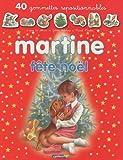 echange, troc Gilbert Delahaye, Marcel Marlier - Martine fête Noël : 40 gommettes repositionnables
