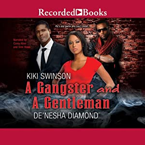 A Gangster and a Gentleman: I Need a Gangsta and Gentlemen Prefer Bullets | [Kiki Swinson, De'Nesha Diamond]