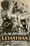 Leviathan: America Comes of Age, 1865-1900 (019517822X) by Brands, H. W.