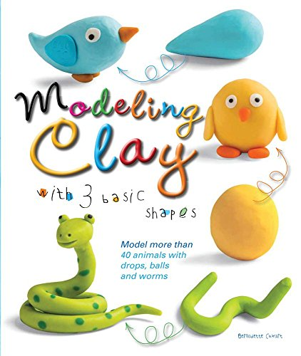 Modeling Clay with 3 Basic Shapes: Model More than 40 Animals with Teardrops, Balls, and Worms (Teen Modeling compare prices)
