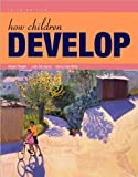 img - for How Children Develop (text only) 3rd (Third) edition by R. S. Siegler,J. S. DeLoache,N. Eisenberg book / textbook / text book