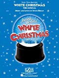 White Christmas the Musical - Piano Vocal Selections