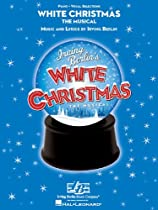 White Christmas the Musical (Piano Vocal Selections)