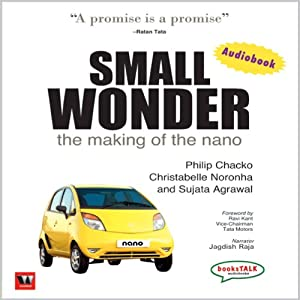 Small Wonder: The Making of the Nano | [Philip Chacko]
