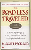 The Road Less Traveled, Timeless Edition: A Psychology of Love, Traditional Values and Spiritual Growth