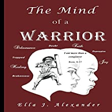 The Mind of a Warrior Audiobook by Ella J. Alexander Narrated by Rachel Perry