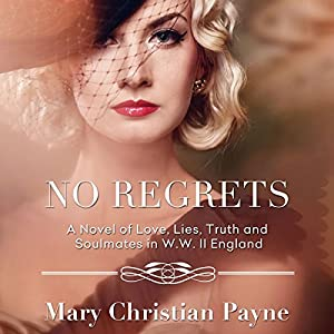 No Regrets: A Novel of Love and Lies in World War II England Audiobook