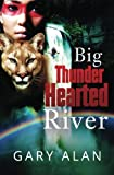 img - for Big Thunder-Hearted River book / textbook / text book