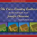 The Cross-Country Quilters (       UNABRIDGED) by Jennifer Chiaverini Narrated by Christina Moore