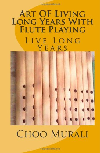 Art Of Living Long Years With Flute Playing: Live Long Years