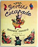 Bertie's Escapade (006025601X) by Grahame, Kenneth