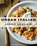 Urban Italian: Simple Recipes and True Stories from a Life in Food (Best Italian)