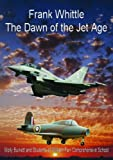 img - for Frank Whittle The Dawn of the Jet Age book / textbook / text book