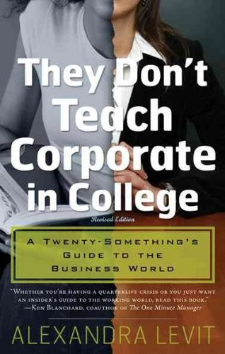 They Don't Teach Corporate in College: A...