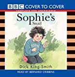 Dick King-Smith Sophie's Snail: Complete and Unabridged (Cover to Cover)