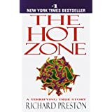 The Hot Zone: The Terrifying True Story of the Origins of the Ebola Virus