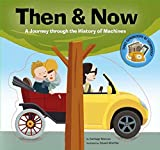 img - for Then & Now: A Journey through the History of Machines book / textbook / text book
