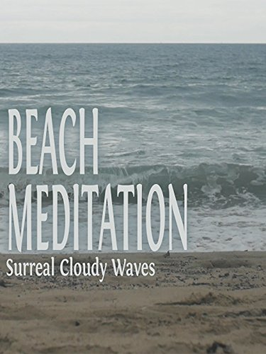 Beach Meditation - Surreal Cloudy Waves