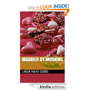 Married by Morning: Linda Hays-Gibbs, Leanna Harrow: Amazon.com: Kindle Store