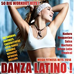 Danza Latino! Mega Fitness Hits 2014! (50 Big Workout Hits! Fat Burning, Aerobics, Latin Dance, Dynamic, Drilling, Spinning)
