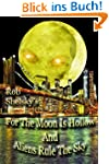 For The Moon Is Hollow And Aliens Rul...