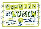 Doodles at Lunch: 36 Tear-Off Placemats (1934706604) by Zemke, Deborah