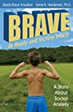 img - for Brave: Be Ready and Victory's Easy, a Story About Social Anxiety book / textbook / text book