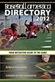 img - for Baseball America 2012 Directory: 2012 Baseball Reference, Schedules, Contacts, Phone Info & More (Baseball America Directory) book / textbook / text book