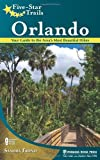 Sandra Friend Five-Star Trails: Orlando: Your Guide to the Area's Most Beautiful Hikes