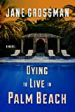 img - for Dying to Live in Palm Beach book / textbook / text book