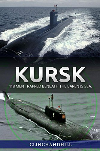 Kursk: 118 men trapped beneath the Barents Sea, by Burt Clinchandhill