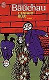 echange, troc Henry Bauchau - L'enfant bleu